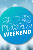 SUPER PROMOTION WEEKEND